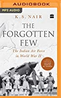 The Forgotten Few: The Indian Air Force in World War II