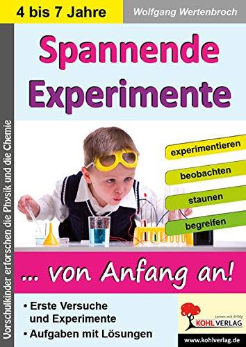 Spannende Experimente im Kindergarten: Vorschulkinder erforschen die Physik und die Chemie