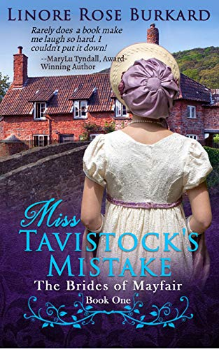 Miss Tavistock's Mistake: Clean and Sweet Regency Romance, Kindle Unlimited: Brides of Mayfair, Book One by [Linore Rose Burkard]