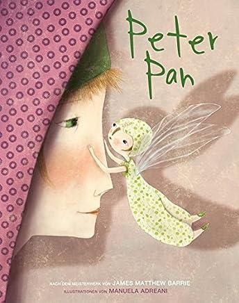 Peter Pan. Vorlesebuch. Großformatige, liebevoll illustrierte Ausgabe nach den Erzählungen von James Matthew Barrie