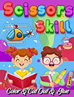 Scissors Skill Color And Cut Out And Glue: 30 Cutting and Paste Skills Workbook, Preschool and Kindergarten, Ages 3 to 5, Scissor Cutting, Fine Motor Skills, Hand-Eye Coordination Let's Cut Paper! - Color Interior