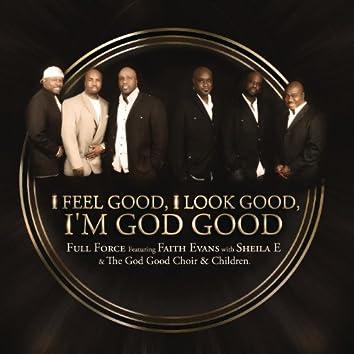 I Feel Good, I Look Good, I'm God Good
