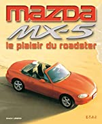 Mazda MX-5 - Le plaisir du roadster de Dimitri Urbain