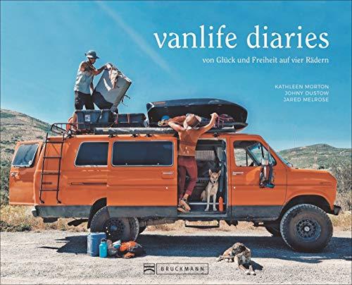 Vanlife Diaries. Von Glück und Freiheit auf vier Rädern. Persönliche Interviews, individuelle Erlebnisberichte und praktische Hilfestellungen mit mehr als 200 Fotos, die zum Träumen einladen.