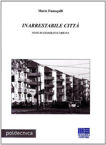 Inarrestabile città. Note di geografia urbana