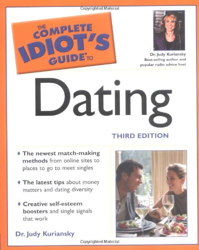 The Complete Idiot's Guide to Dating, 3rd Edition