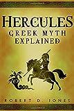 Hercules: Greek Mythology Explained (Volume 1)