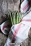 Notebook: Fresh Asparagus On A Wooden Table , Journal for Writing, College Ruled Size 6' x 9', 110...