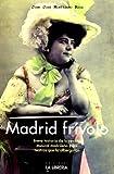 Madrid frívolo: Breve historia de la revista musical madrileña y los teatros que la albergaron (Libros De Madrid)