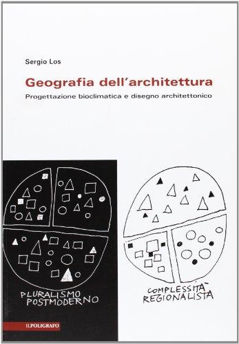 Geografia dell'architettura. Progettazione bioclimatica e disegno architettonico