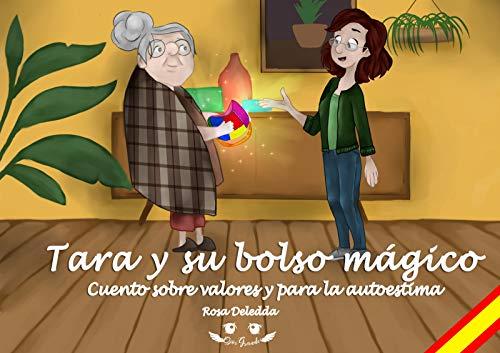 Tara y su bolso mágico: Cuento sobre valores y para la autoestima...