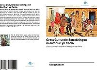Cross Culturele Betrekkingen in Jamhuri ya Kenia: Cross Culturele relaties in de Republiek Kenia