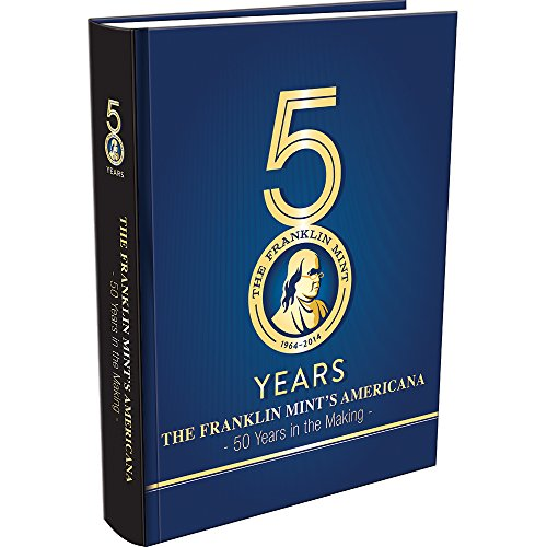 The Franklin Mint's Amereicana: 50 Years in the Making -  Whitman Publishing, Hardcover