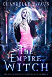 The Empire Witch (The Coven: School of Magical Arts Novella Book 3)