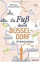 Zu Fuß durch Düsseldorf: 12 Spaziergänge