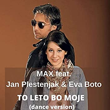 To leto bo moje (feat. Jan Plestenjak, Eva Boto) [Dance Version]
