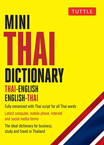 Mini Thai Dictionary: Thai-English English-Thai, Fully Romanized with Thai Script for all Thai Words (Tuttle Mini Dictionary)