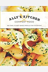 Ally's Kitchen: Comfort Food: 100 easy plant-based meals for everyone Paperback