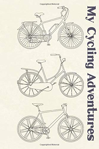 My Cycling Adventures: Cycling & Bicycling Enthusiasts All-rounder Notebook