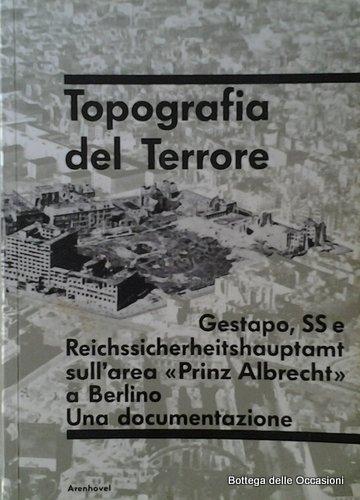 Topografia del Terrore: Gestapo, SS e Reichssicherheitshauptamt sull'area