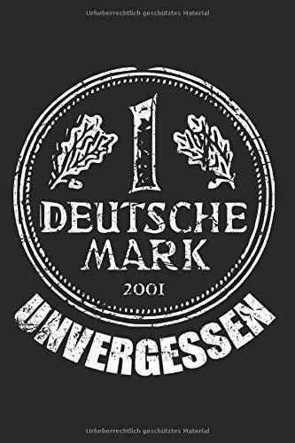 Deutsche Mark Unvergessen: Eine Markstück Notizbuch 1 DM Notizen 80er 90er Mark Planer Tagebuch (Liniert, 15 x 23 cm, 120 Linierte Seiten, 6