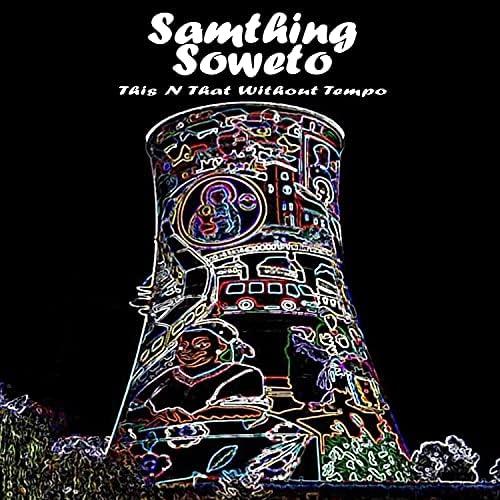 Samthing Soweto