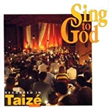 sing to god taize
