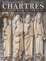 Chartres: Ein Fuehrer durch die Kathedrale