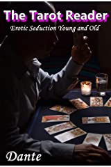 The Tarot Reader: Erotic Seduction Young and Old Kindle Edition