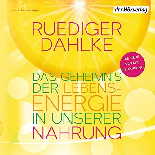 Das Geheimnis der Lebensenergie in unserer Nahrung audiobook cover art
