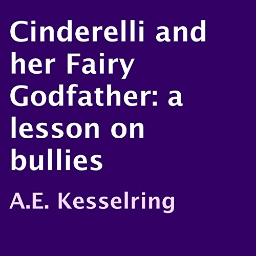 Cinderelli and Her Fairy Godfather     A Lesson on Bullies              By:                                                                                                                                 A.E. Kesselring                               Narrated by:                                                                                                                                 Scott Clem                      Length: 11 mins     Not rated yet     Overall 0.0