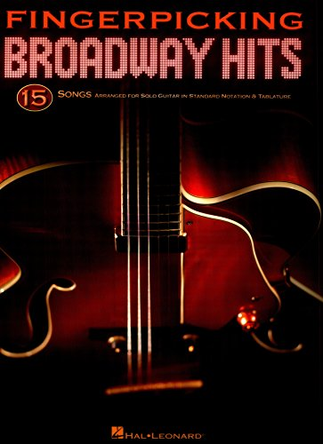 Fingerpicking Broadway Hits: 15 Songs Arranged for Solo Guitar in Standard Notation & Tab