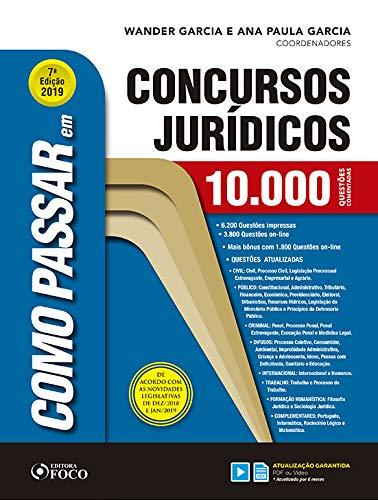 Como passar em concursos jurídicos - 10.000 questões comentadas - 7ª edição- 2019