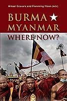 Burma/Myanmar-Where Now? (Asia Insights)