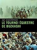 Le tournoi équestre de Buzkashi