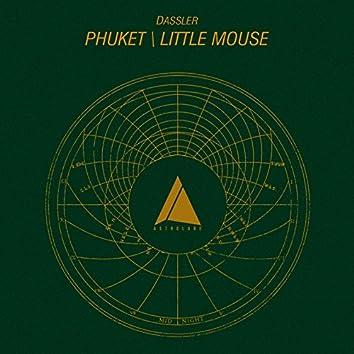 Phuket / Little Mouse