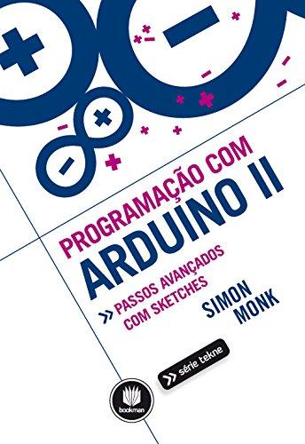 Programação com Arduino II: Passos Avançados com Sketches