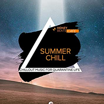 Summer Chill - Chillout Music For Quarantine Life