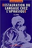 Restauration du language chez l'aphasique de Lanteri (31 août 1995) Broché - 31/08/1995