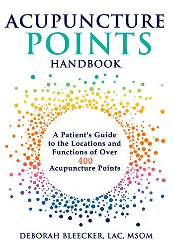 Compare Textbook Prices for Acupuncture Points Handbook: A Patient's Guide to the Locations and Functions of over 400 Acupuncture Points Natural Medicine  ISBN 9781940146201 by Bleecker, Deborah