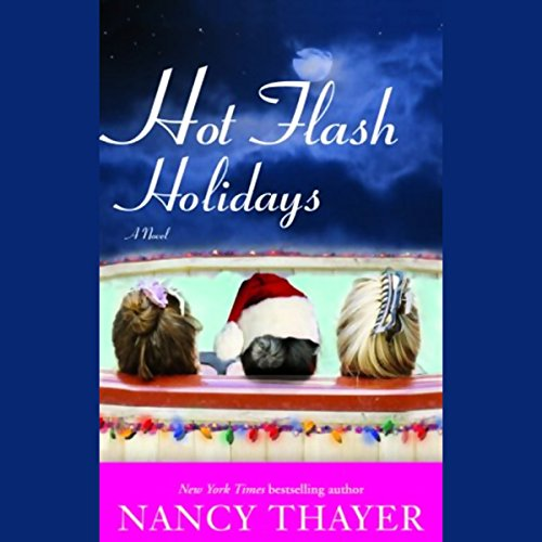 Hot Flash Holidays                   Written by:                                                                                                                                 Nancy Thayer                               Narrated by:                                                                                                                                 Carrington Macduffie                      Length: 8 hrs and 45 mins     Not rated yet     Overall 0.0