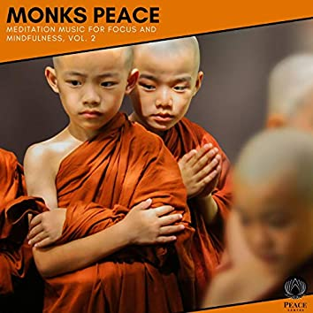 Monks Peace - Meditation Music For Focus And Mindfulness, Vol. 2