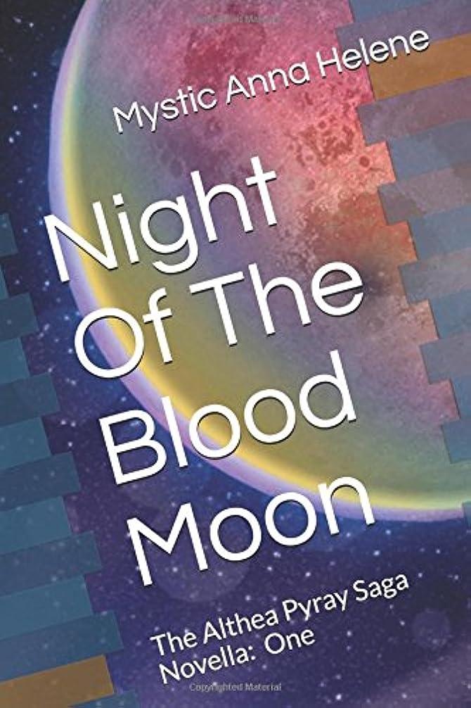 食料品店スリラー手段Night Of The Blood Moon: The Althea Pyray Saga Novella: One