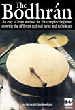 The Bodhran Tutor O'Sulluibheann Book: An Easy to Learn Method for the Complete Beginner Showing the...