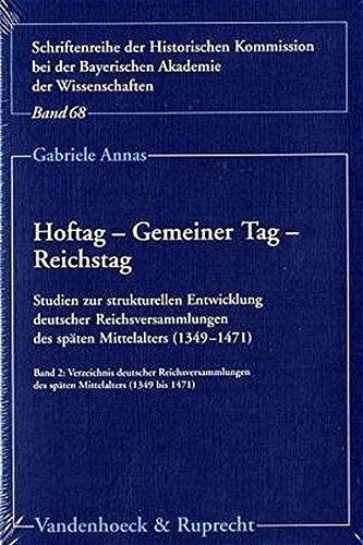 Hoftag - Gemeiner Tag - Reichstag, 2 Bde. m. CD-ROM: Studien zur strukturellen Entwicklung deutscher Reichsversammlungen des späten Mittelalters ... Akademie der Wissenschaften, Band 68)