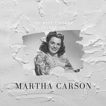 The Best Vintage Selection - Martha Carson