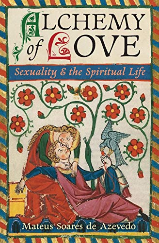 Alchemy of Love: Sexuality & the Spiritual Life