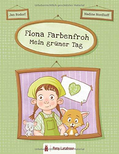 Fiona Farbenfroh - Mein grüner Tag: Die Farbe Grün entdecken: ein grünes Bilderbuch für Kinder ab 2 Jahren   Kinderbuch über Farben - Deutsche Ausgabe