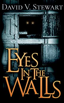 Eyes in the Walls by [David V. Stewart]