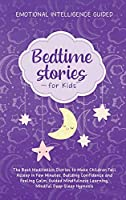Bedtime Stories For Kids: The Best Meditation Stories To Make Children Fall Asleep In Few Minutes, Building Confidence And Feeling Calm, Guided Mindfulness Learning, Mindful Deep Sleep Hypnosis